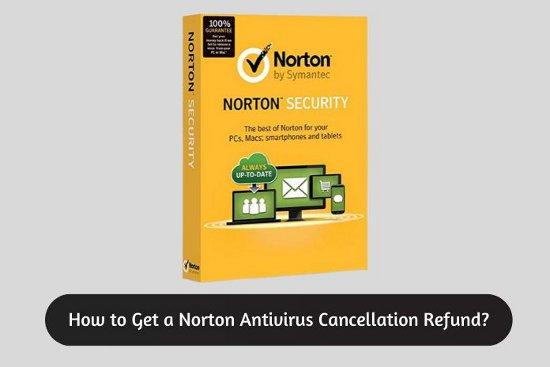 How to Get a Norton Antivirus Cancellation Refund?
