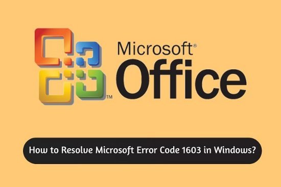 How to Resolve Microsoft Error Code 1603 in Windows