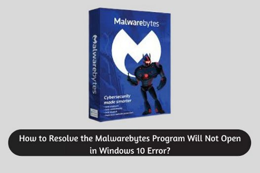 How to resolve the Malwarebytes program will not open in Windows 10 error